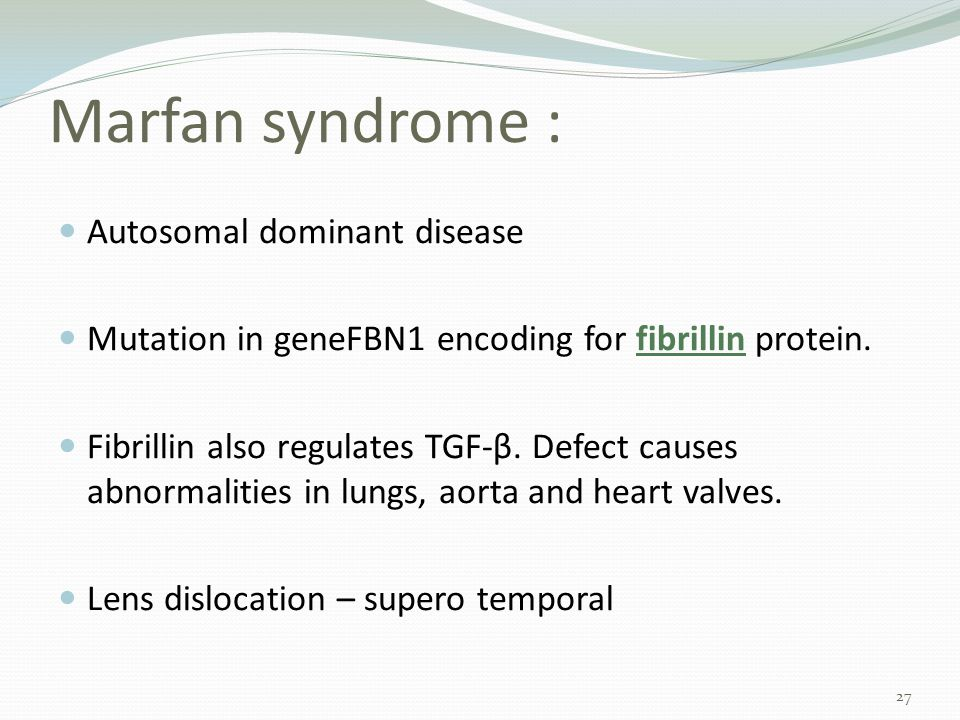 Marfan syndrome : Autosomal dominant disease