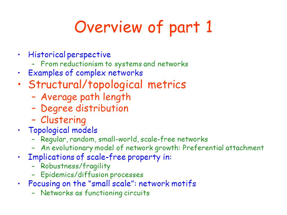 Overview of part 1 Structural/topological metrics Average path length