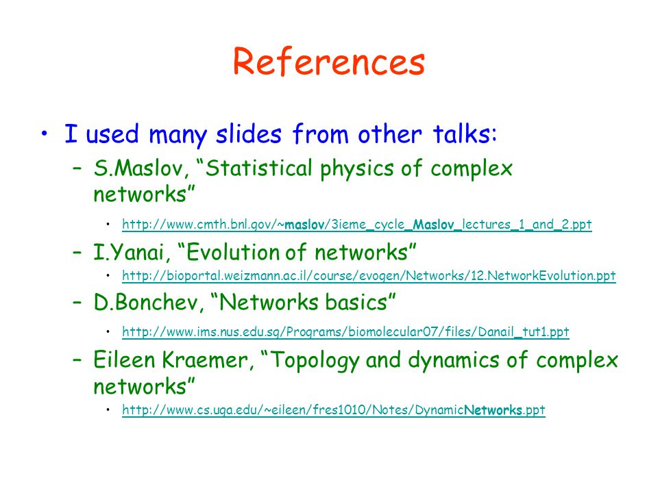 References I used many slides from other talks: