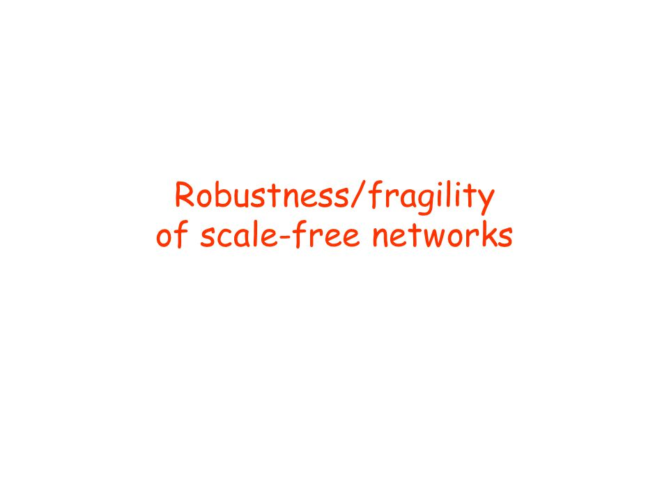 Robustness/fragility of scale-free networks