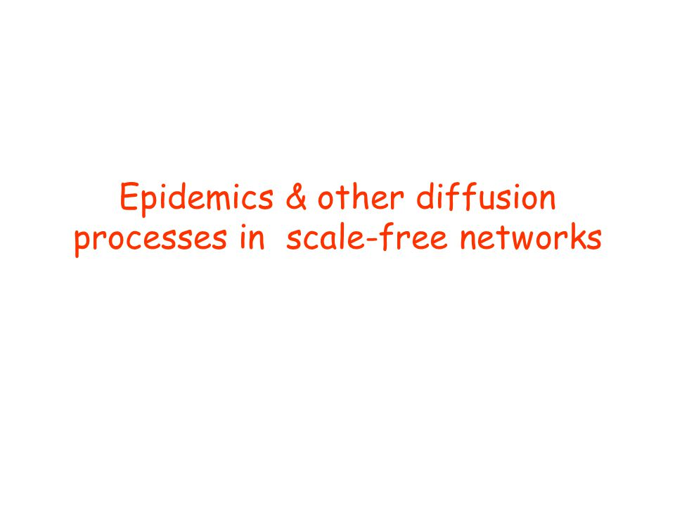 Epidemics & other diffusion processes in scale-free networks