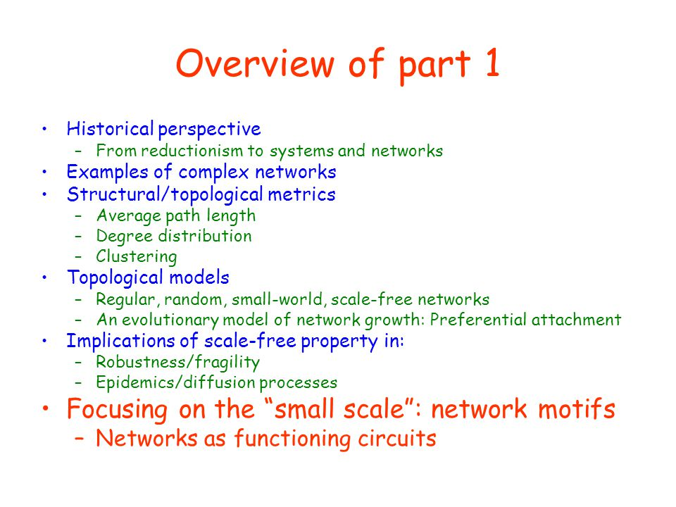 Overview of part 1 Focusing on the small scale : network motifs