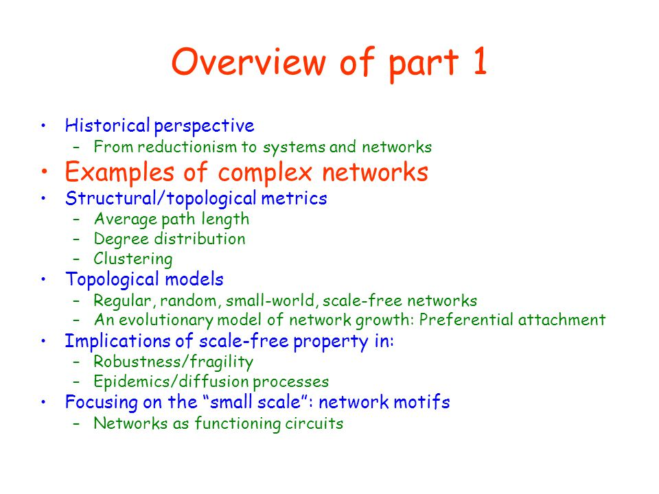 Overview of part 1 Examples of complex networks Historical perspective