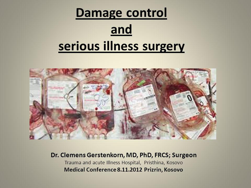Damage control and serious illness surgery