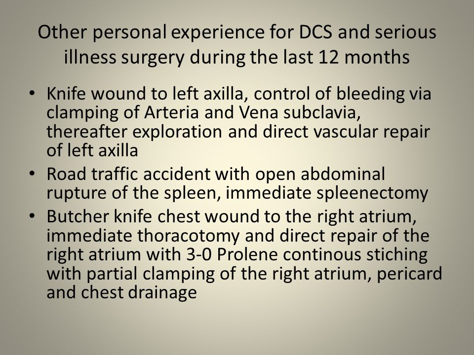 Other personal experience for DCS and serious illness surgery during the last 12 months