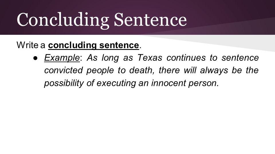 Concluding Sentence Write a concluding sentence.