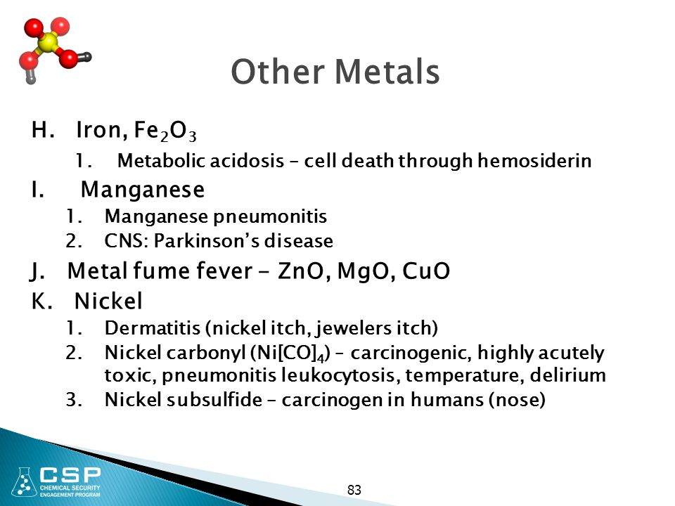 Other Metals H. Iron, Fe2O3. 1. Metabolic acidosis – cell death through hemosiderin. I. Manganese.