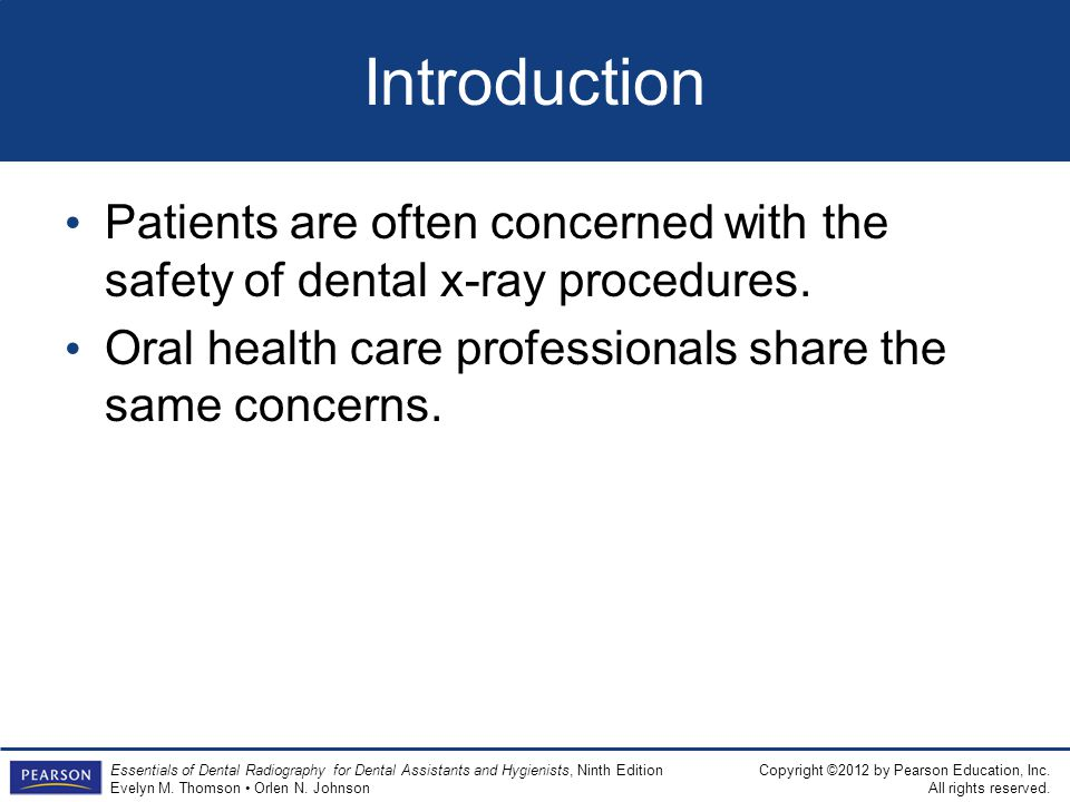 Introduction Patients are often concerned with the safety of dental x-ray procedures.