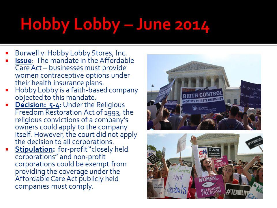 Hobby Lobby – June 2014 Burwell v. Hobby Lobby Stores, Inc.