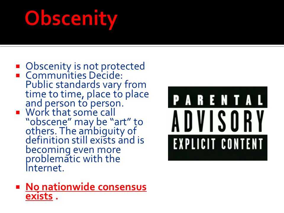 Obscenity Obscenity is not protected