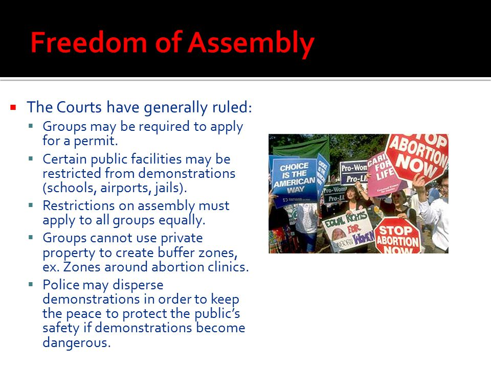Freedom of Assembly The Courts have generally ruled: