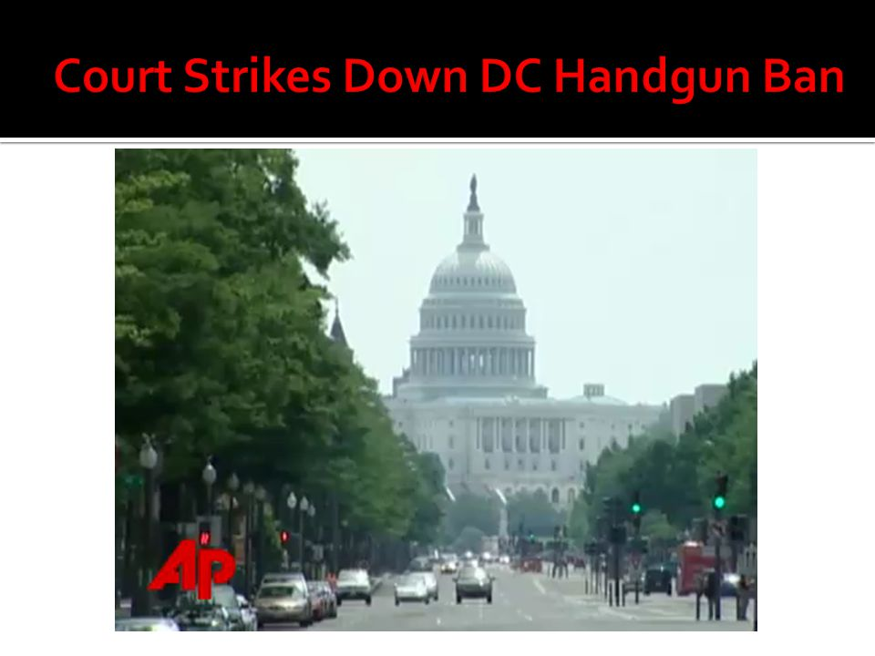 Court Strikes Down DC Handgun Ban