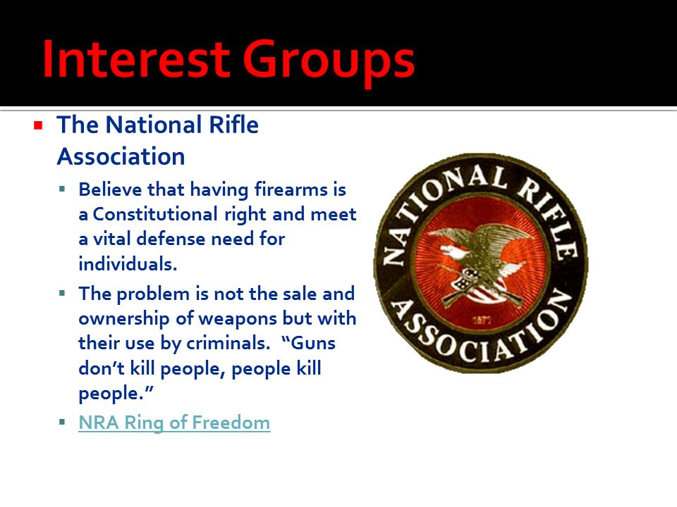 Interest Groups The National Rifle Association