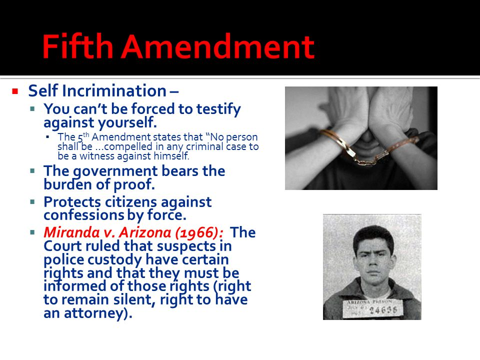 Fifth Amendment Self Incrimination –