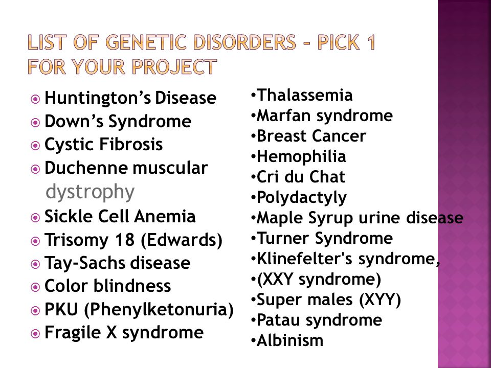 List of Genetic Disorders – Pick 1 for your project