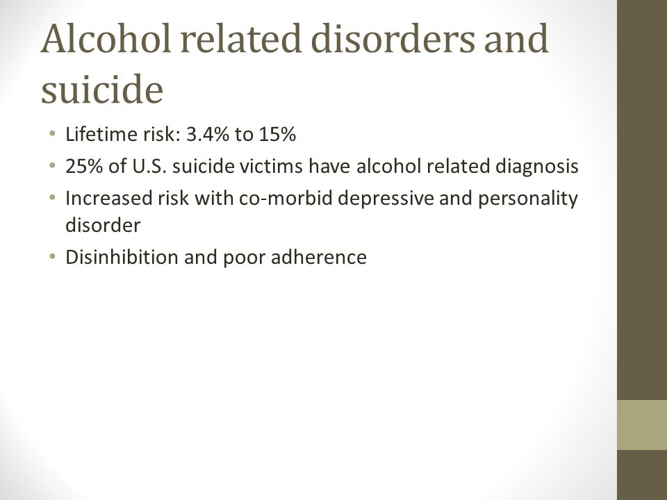 Alcohol related disorders and suicide