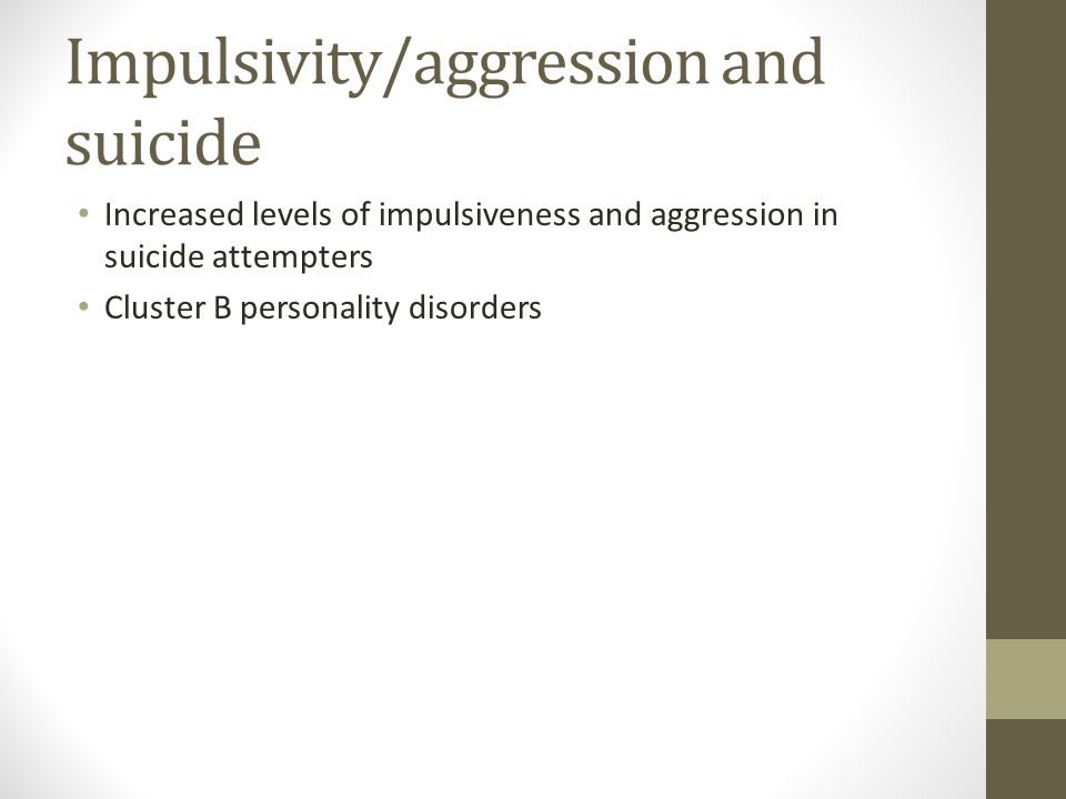 Impulsivity/aggression and suicide