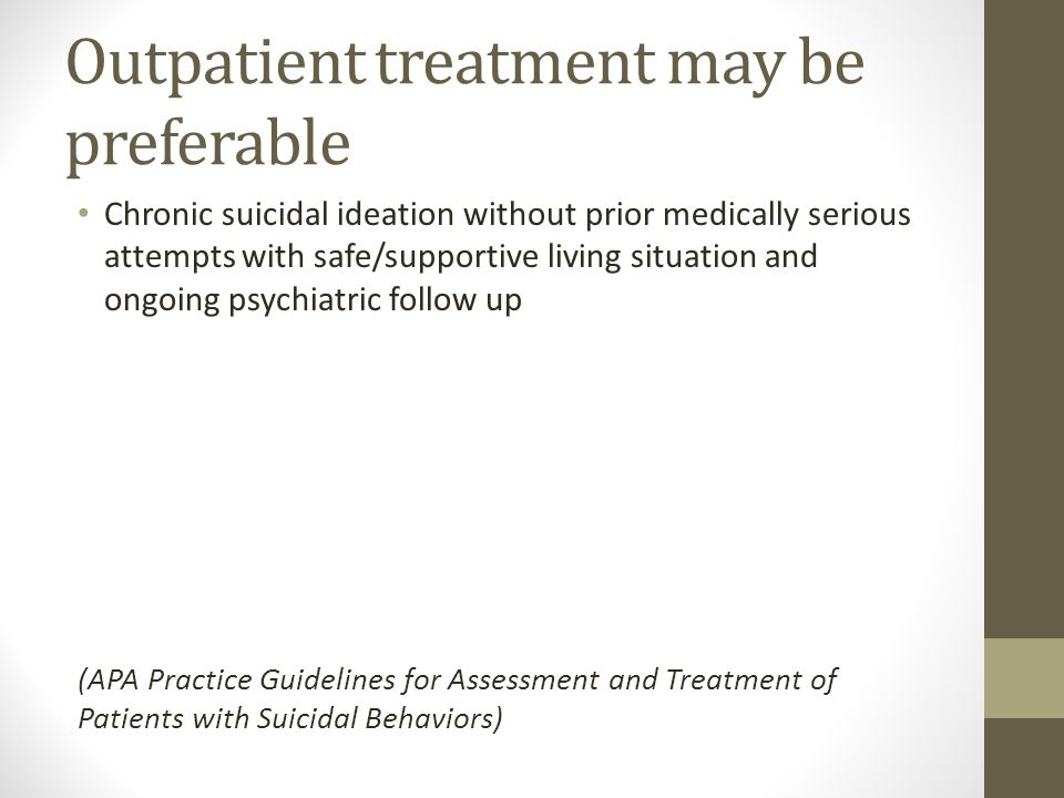 Outpatient treatment may be preferable