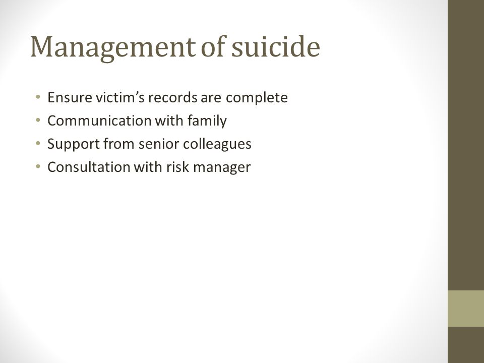 Management of suicide Ensure victim's records are complete