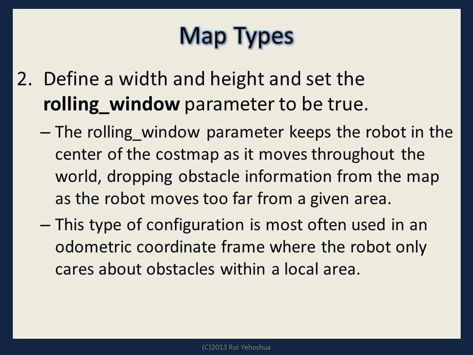 Map Types Define a width and height and set the rolling_window parameter to be true.