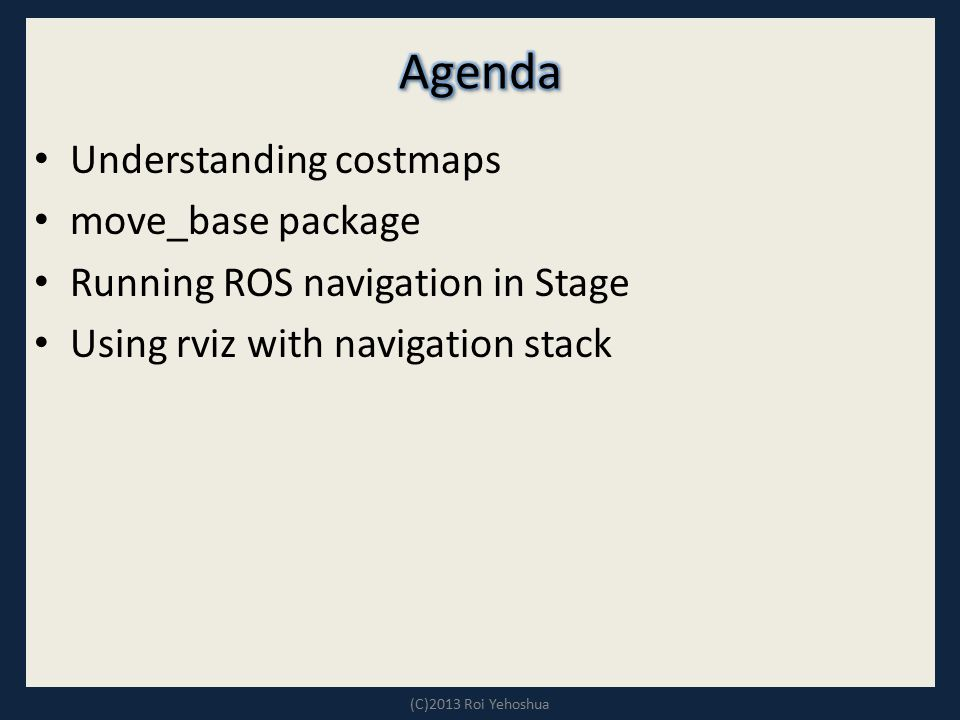 Agenda Understanding costmaps move_base package
