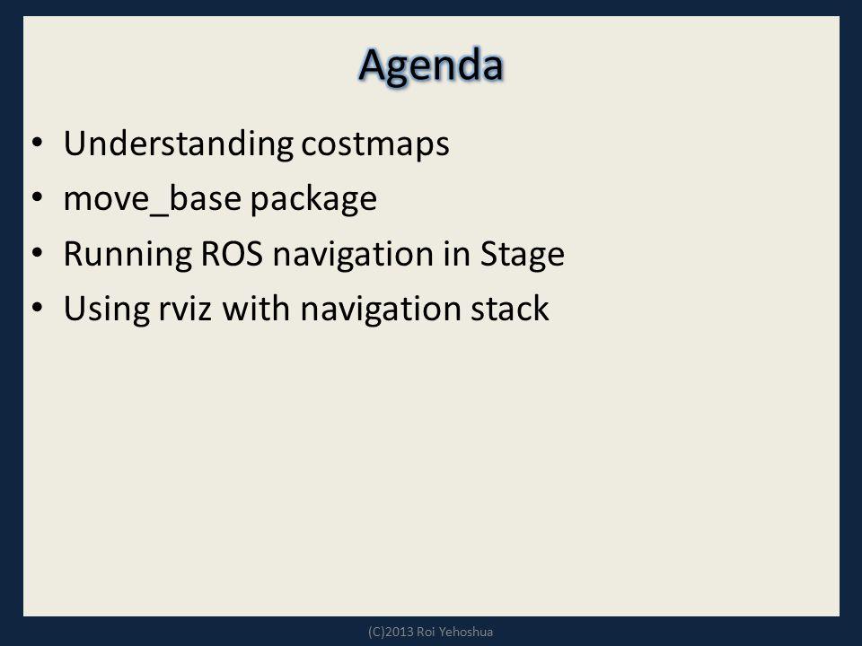 Agenda Understanding costmaps move_base package