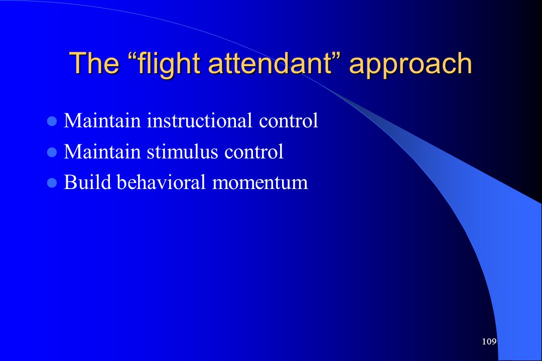 The flight attendant approach