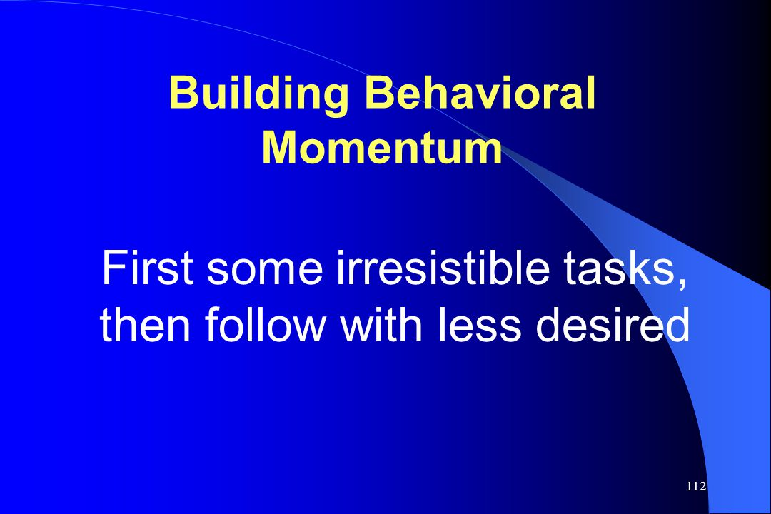 Building Behavioral Momentum