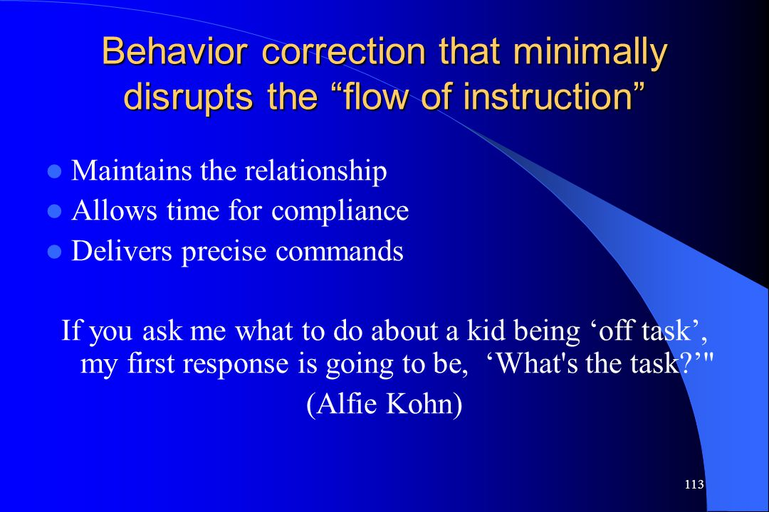 Behavior correction that minimally disrupts the flow of instruction