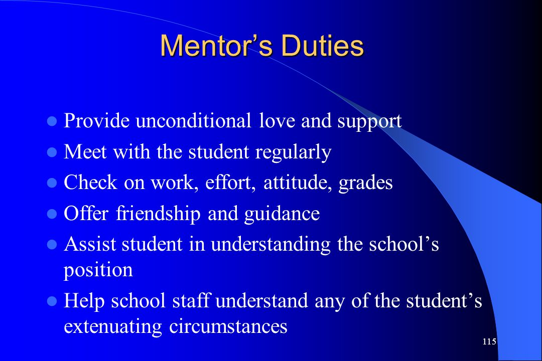 Mentor's Duties Provide unconditional love and support