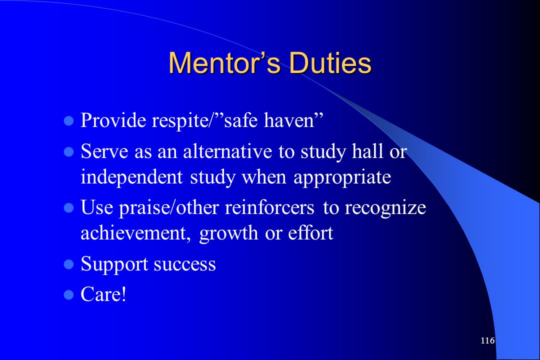 Mentor's Duties Provide respite/ safe haven