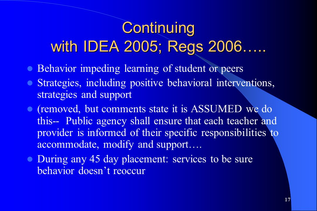 Continuing with IDEA 2005; Regs 2006…..