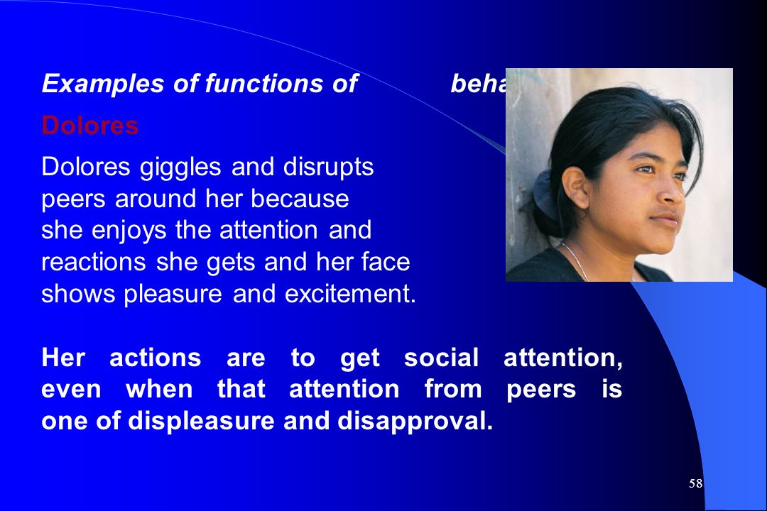 Examples of functions of behavior:
