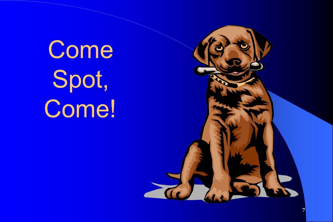 Come Spot, Come!