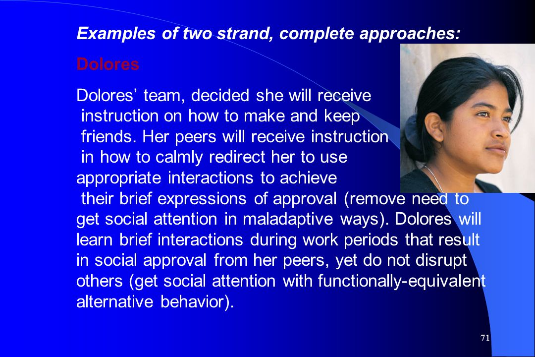 Examples of two strand, complete approaches: