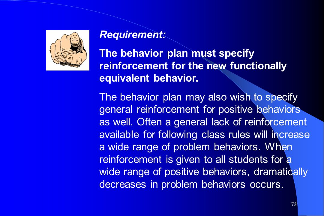 Requirement: The behavior plan must specify reinforcement for the new functionally equivalent behavior.