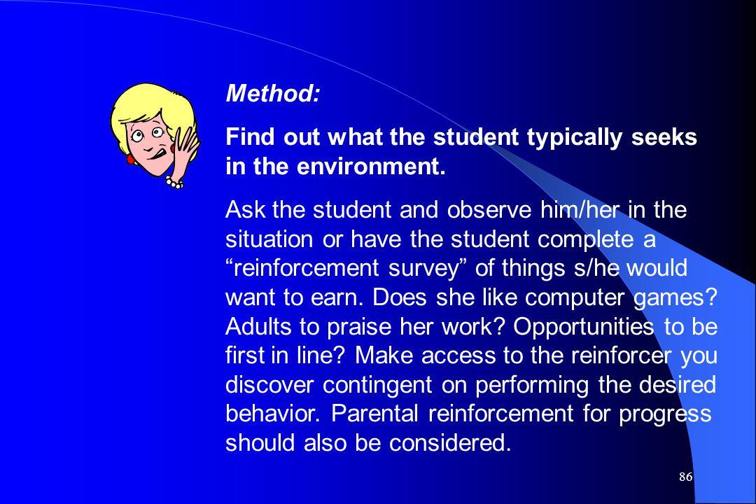 Method: Find out what the student typically seeks in the environment.