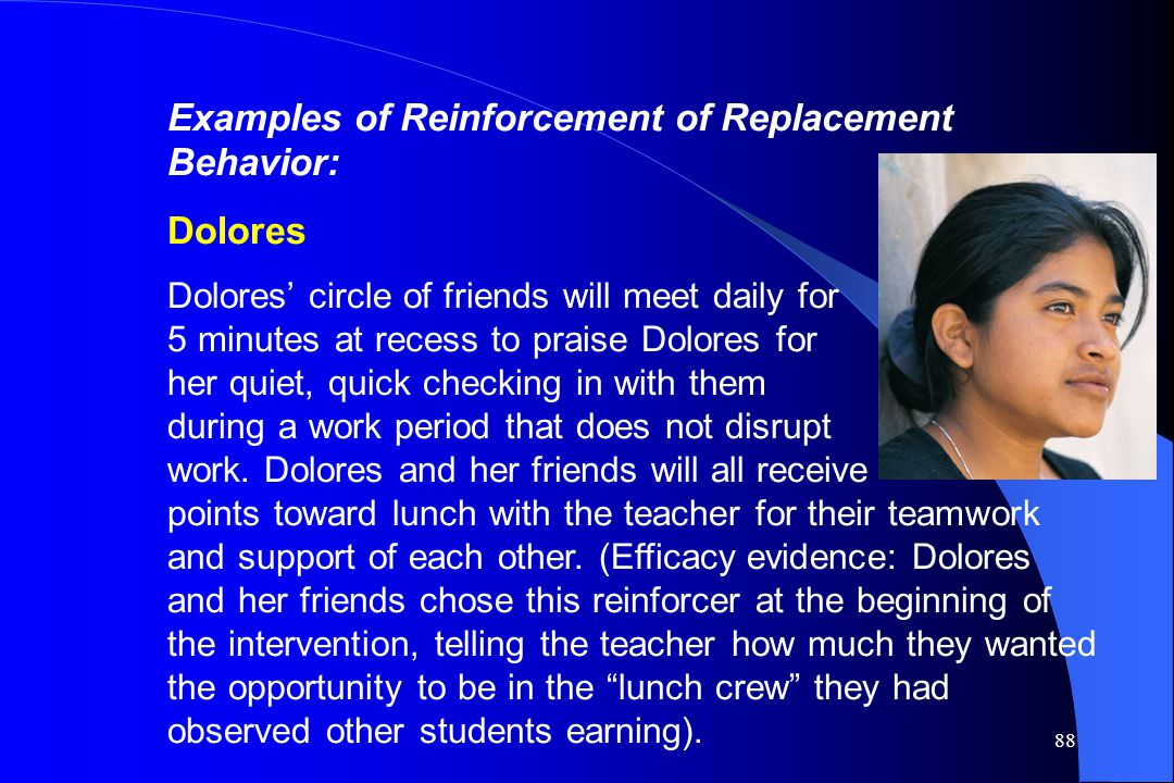 Examples of Reinforcement of Replacement Behavior: Dolores