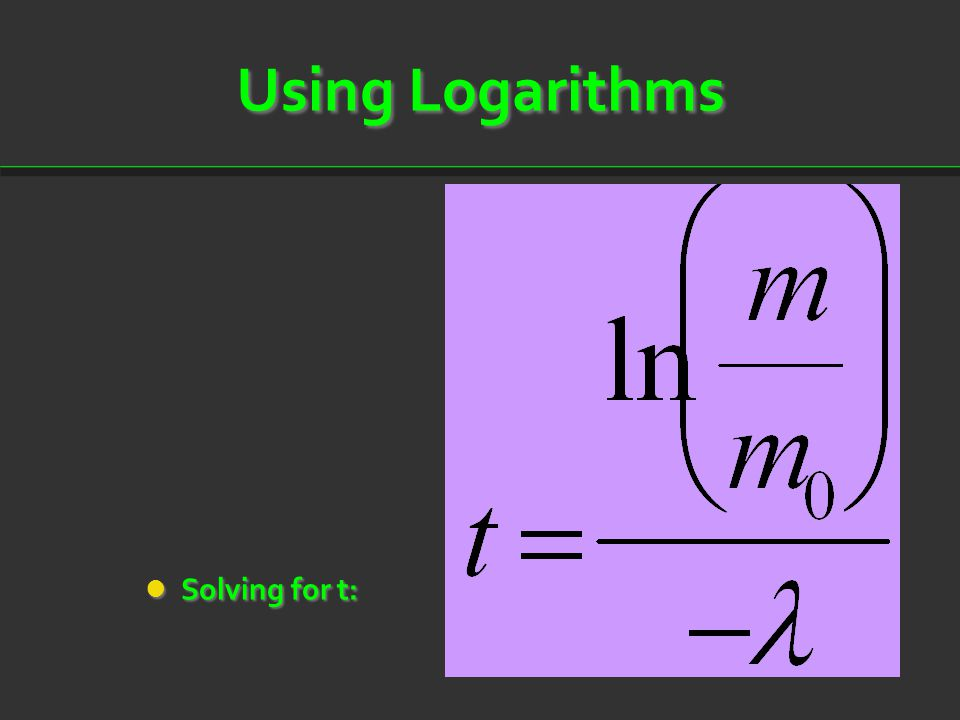 Using Logarithms Solving for t:
