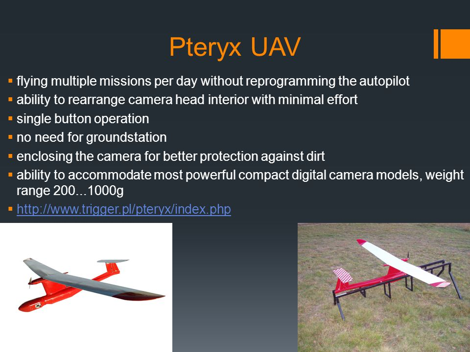 Pteryx UAV flying multiple missions per day without reprogramming the autopilot. ability to rearrange camera head interior with minimal effort.