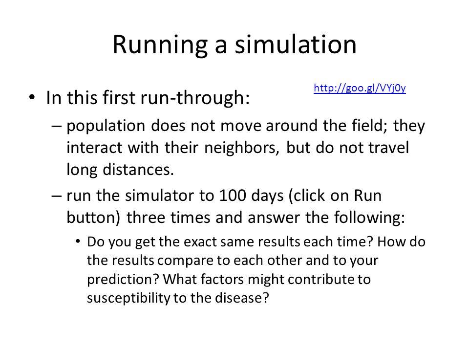Running a simulation In this first run-through: