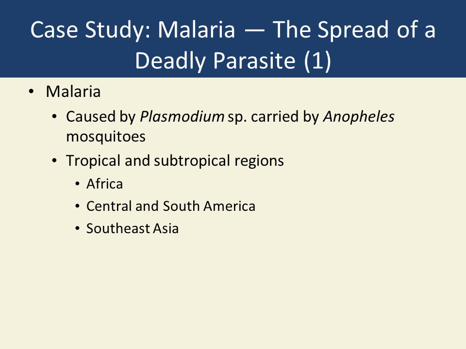 Case Study: Malaria — The Spread of a Deadly Parasite (1)