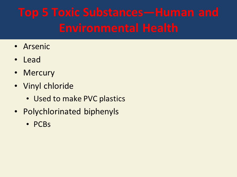 Top 5 Toxic Substances—Human and Environmental Health