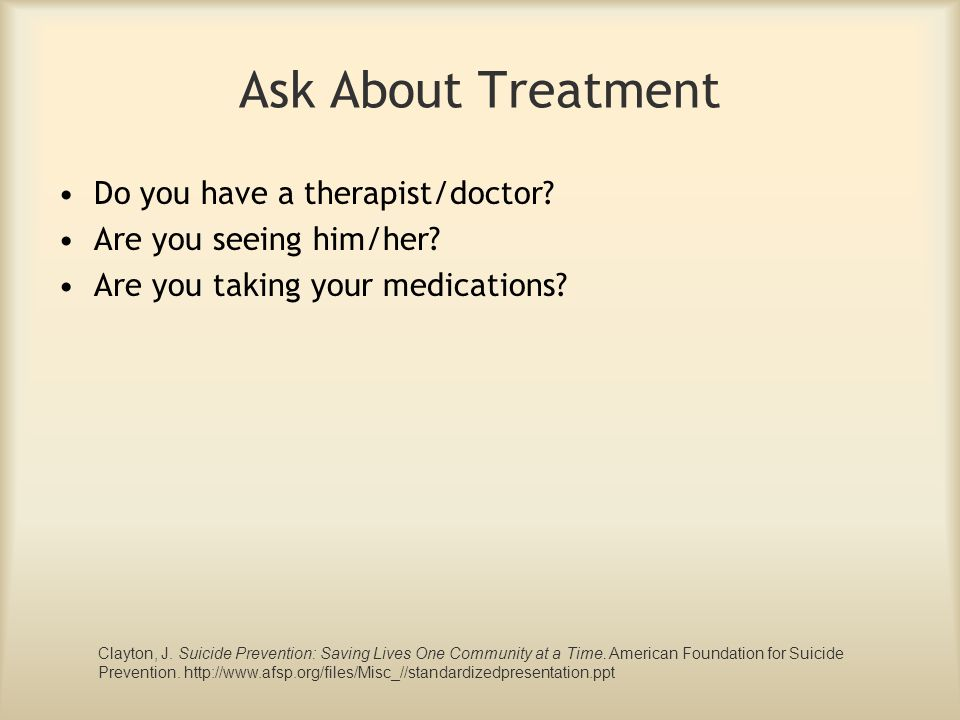 Ask About Treatment Do you have a therapist/doctor