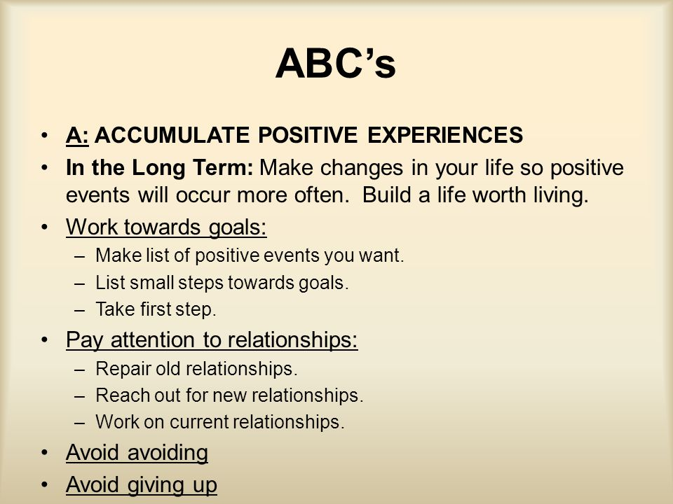 ABC's A: ACCUMULATE POSITIVE EXPERIENCES