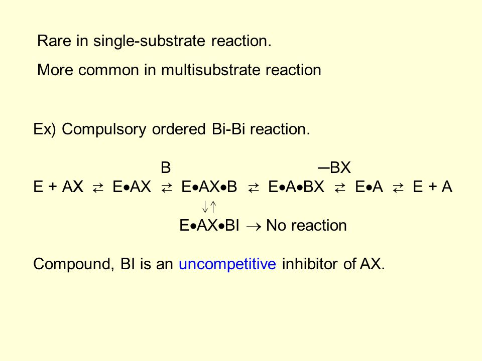 Rare in single-substrate reaction.