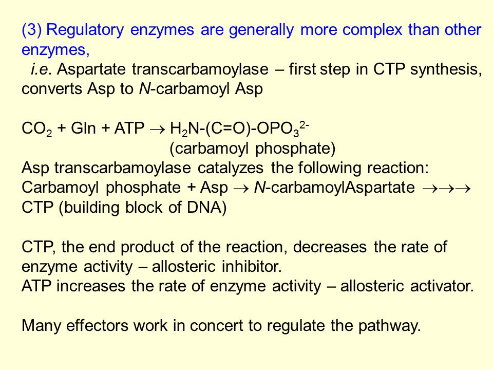 (3) Regulatory enzymes are generally more complex than other enzymes,