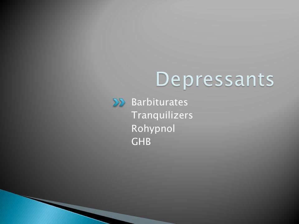 Depressants Barbiturates Tranquilizers Rohypnol GHB