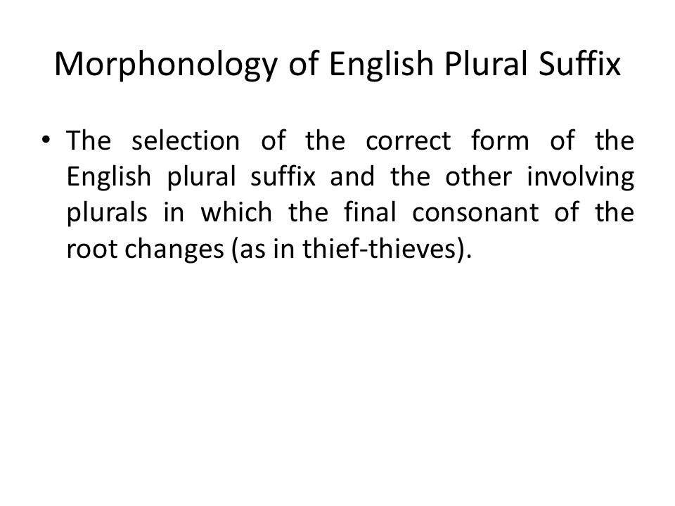 Morphonology of English Plural Suffix