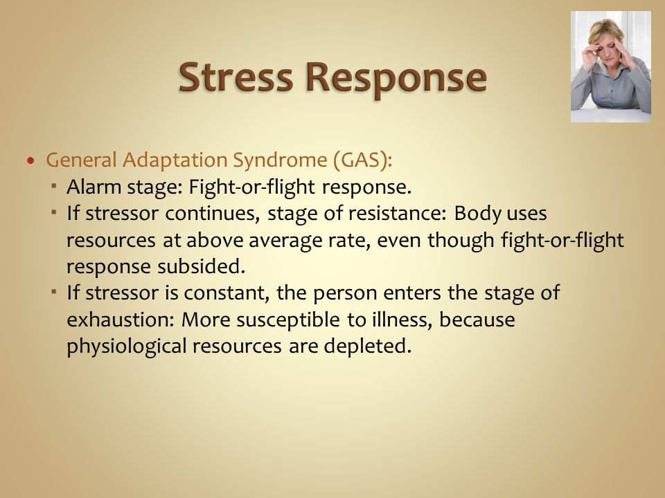 Stress Response General Adaptation Syndrome (GAS):